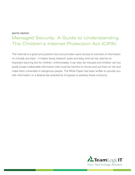 Managed Security: A Guide to Understanding the Children's Internet   Protection Act (CIPA)